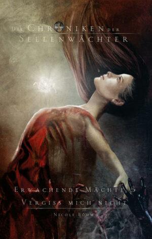 Die Chroniken der Seelenwächter. Erwachende Mächte 5: Vergiss mich nicht | Bundesamt für magische Wesen