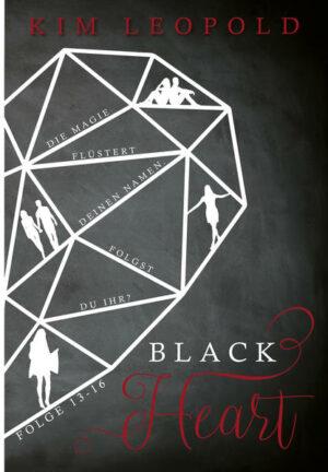 Black Heart. Die Magie flüstert deinen Namen. Folgst du ihr?