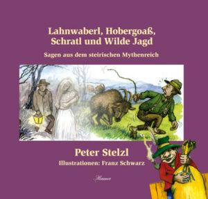 Lahnwaberl, Hobergoaß, Schratl und Wilde Jagd