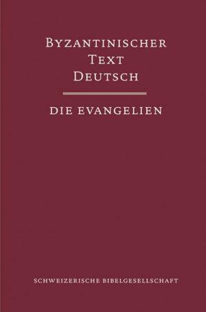 Byzantinischer Text Deutsch - Die Evangelien