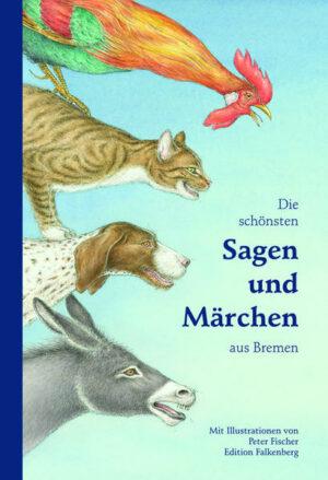 Die schönsten Sagen und Märchen aus Bremen