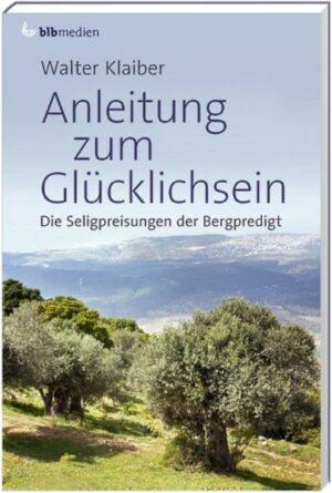 Anleitung zum Glücklichsein Die Seligpreisungen der Bergpredigt