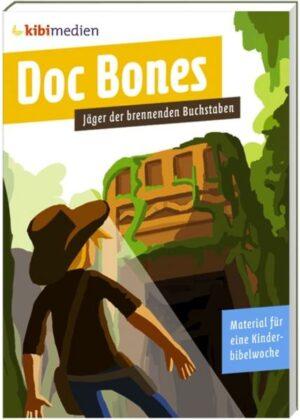 Doc Bones - Jäger der brennenden Buchstaben Material für Kinderbibeltage