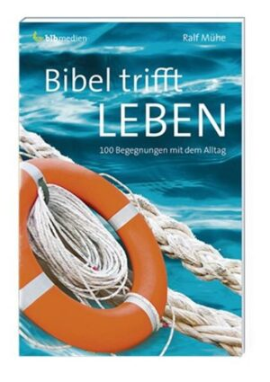 Bibel trifft Leben 100 Begegnungen mit dem Alltag
