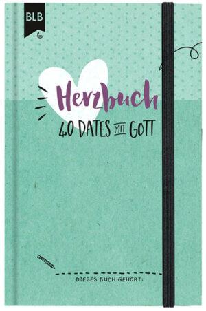 Herzbuch 40 Dates mit Gott