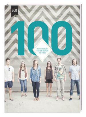100 Mit hundert Texten durch die Bibel