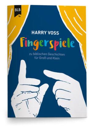 Fingerspiele Fingerspiele zu biblischen Geschichten für Groß und Klein