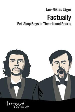Factually: Pet Shop Boys in Theorie und Praxis