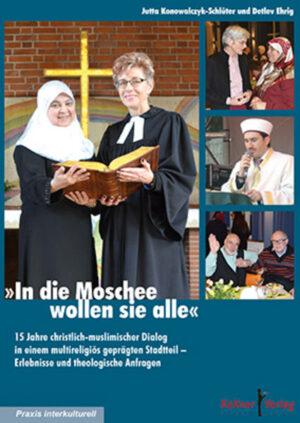 In die Moschee wollen sie alle 15 Jahre christlich-muslimischer Dialog in einem multireligiös geprägten Stadtteil