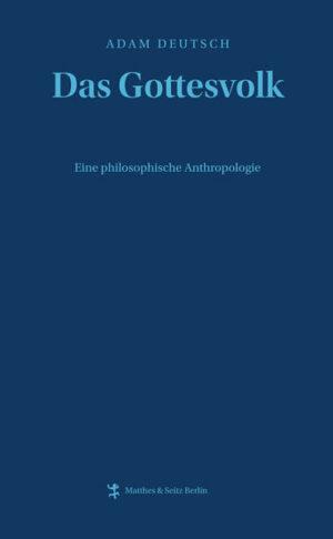 Das Gottesvolk Eine philosophische Anthropologie
