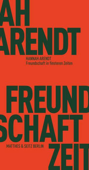 Freundschaft in finsteren Zeiten Die Lessing-Rede mit Erinnerungen von Richard Bernstein, Mary McCarthy, Alfred Kazin und Jerome Kohn