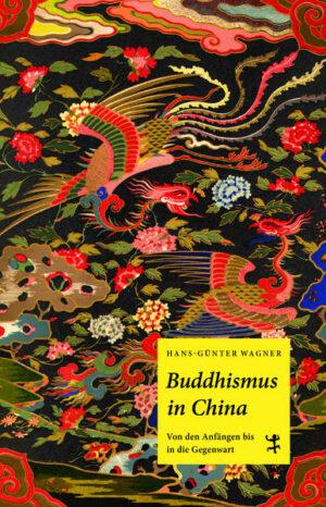 Buddhismus in China Von den Anfängen bis in die Gegenwart