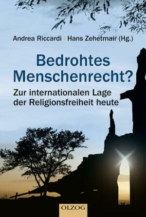 Bedrohtes Menschenrecht? Zur internationalen Lage der Religionsfreiheit heute