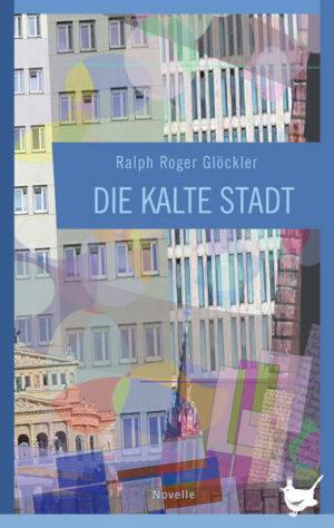 Die kalte Stadt: Eine Novelle
