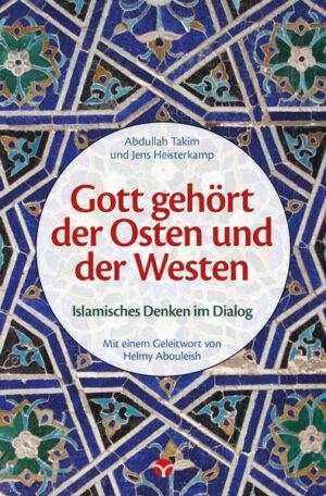 Gott gehört der Osten und der Westen Islamisches Denken im Dialog