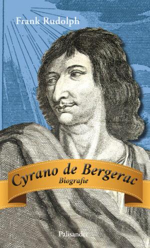 Cyrano de Bergerac Biographie