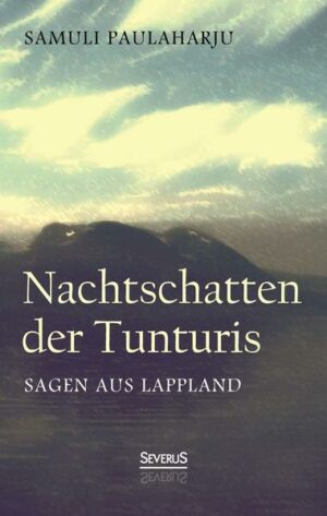 Nachtschatten der Tunturis: Sagen aus Lappland (Finnland) | Bundesamt für magische Wesen