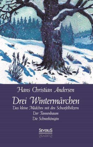 Drei Wintermärchen: Das kleine Mädchen mit den Schwefelhölzern