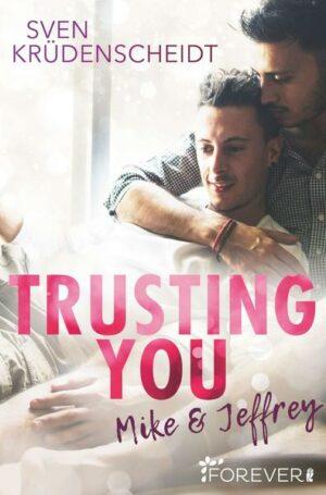 Trusting You: Mike & Jeffrey