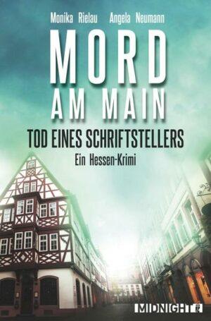 Tod eines Schriftstellers - Mord am Main: Ein Hessen-Krimi
