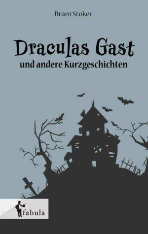 Draculas Gast und acht weitere Schauergeschichten