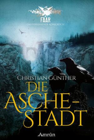 FAAR - Das versinkende Königreich: Die Aschestadt (Band 1)