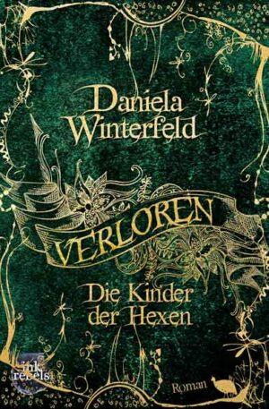 Verloren - Die Kinder der Hexen (Verloren-Trilogie Band 1)