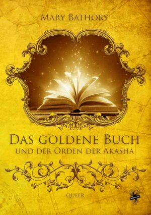 Das goldene Buch und der Orden der Akasha