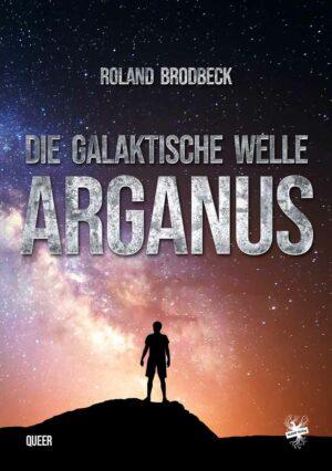 Die Galaktische Welle - Arganus
