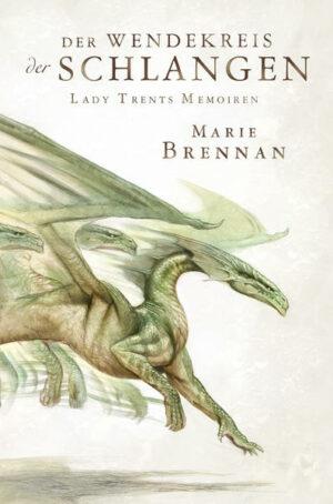 Lady Trents Memoiren 2 | Bundesamt für magische Wesen