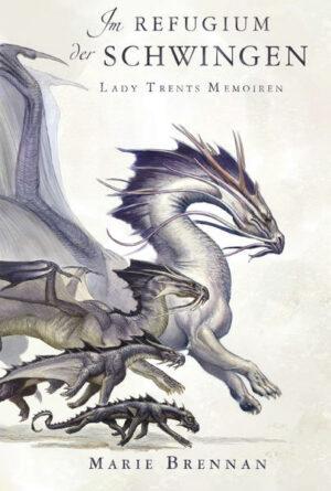 Lady Trents Memoiren 5 | Bundesamt für magische Wesen