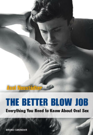 The Better Blow Job: Everything You Need to Know About Oral Sex