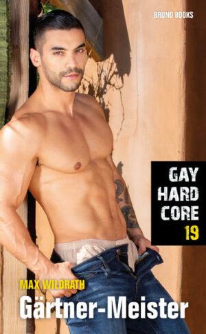 Gay Hardcore 19: Gärtner-Meister | Bundesamt für magische Wesen