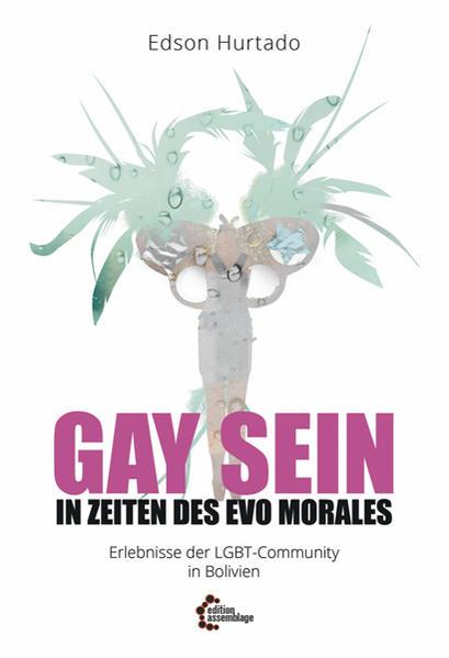 Gay sein in Zeiten des Evo Morales | Bundesamt für magische Wesen