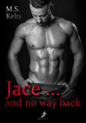 Jace ... and no way back