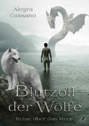 Blutzoll der Wölfe: Reise über das Meer