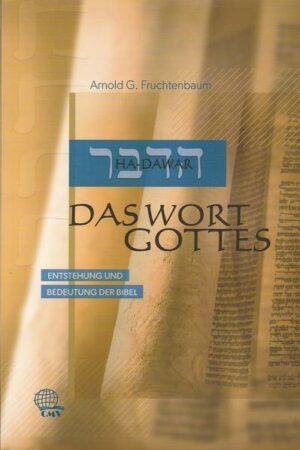 Ha-Dawar: Das Wort Gottes Entstehung und Bedeutung der Bibel