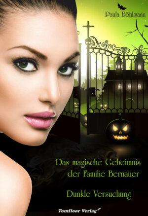 Das magische Geheimnis der Familie Bernauer Dunkle Versuchung (Band 1) | Bundesamt für magische Wesen