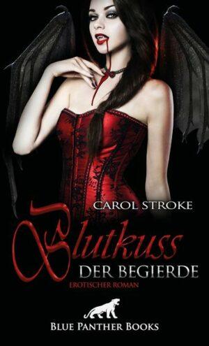 Blutkuss der Begierde   Erotischer Roman