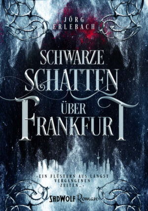 Schwarze Schatten über Frankfurt (Neues Cover)