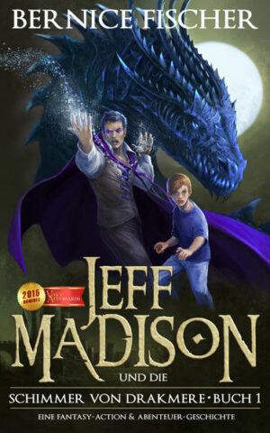 Jeff Madison und die Schimmer von Drakmere - Buch I | Bundesamt für magische Wesen
