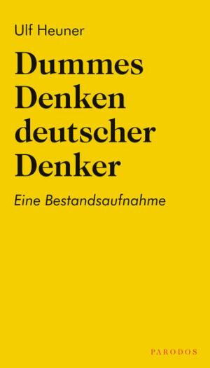 Dummes Denken deutscher Denker Eine Bestandsaufnahme