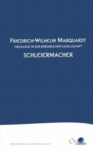 Friedrich Schleiermacher Theologie in der bürgerlichen Gesellschaft