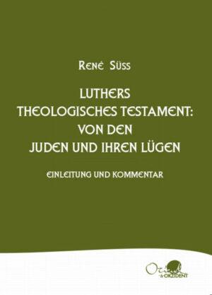 Luthers theologisches Testament Von den Juden und ihren Lügen