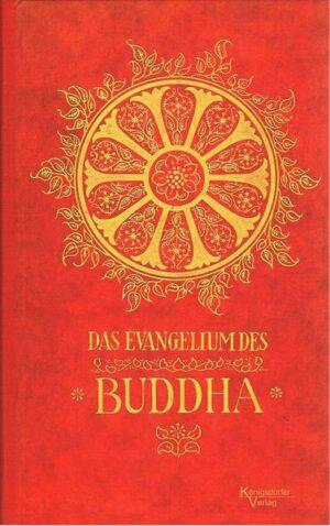 Das Evangelium des Buddha Nach alten Quellen nacherzählt von Paul Carus
