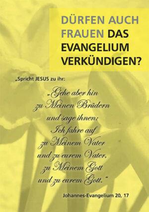 """Dürfen auch Frauen das Evangelium verkündigen? """"Spricht Jesus zu ihr: Gehe aber hin zu Meinen Brüdern und sage ihnen: Ich fahre auf zu Meinem Vater und zu eurem Vater ...""""   Bundesamt für magische Wesen"""