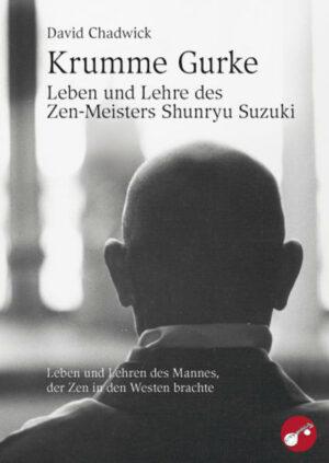 Krumme Gurke – Leben und Lehre des Zen-Meisters Shunryu Suzuki | Bundesamt für magische Wesen