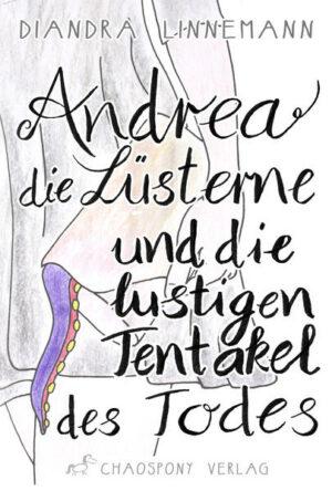 Andrea die Lüsterne und die lustigen Tentakel des Todes | Bundesamt für magische Wesen