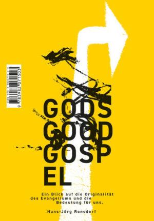 GODS GOOD GOSPEL Die Originalität des Evangeliums