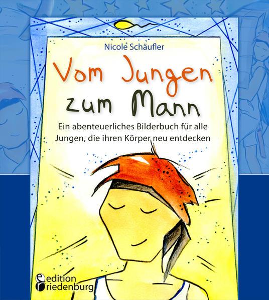 Vom Jungen zum Mann - Ein abenteuerliches Bilderbuch für alle Jungen